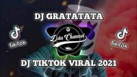 Download Lagu Dj Gratata Tiktok Remix Terbaru 2021